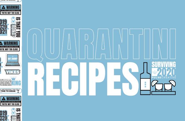 Surviving 2020 – Quarantini Cocktail Recipes!